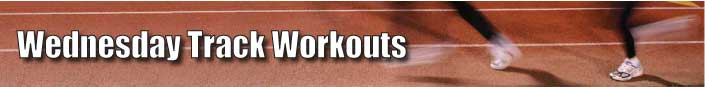 Wednesday Track Workouts